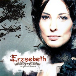 ERZSEBETH, le spectacle musicale