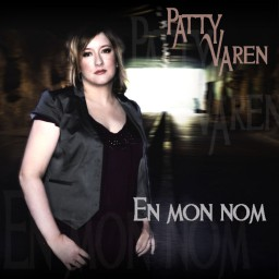 """EN MON NOM"", PATTY VAREN, LABEL BRENNUS REBEL, 2011"
