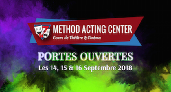 Method Acting Center - Portes Ouvertes Septembre 2018<br />Cours d'essai gratuits, Rencontres avec les Coaches<br />& Inscriptions 2018/2019<br /><br />Method Acting Center, formations d'Acteurs, Scénaristes et Réalisateurs pour le Cinéma & le Théâtre,<br />vous propose de participer à ses Portes Ouvertes,<br />durant lesquelles vous pourrez tester gratuitement l'ensemble de ses ateliers :<br /><br />les 14, 15 & 16 SEPTEMBRE 2018<br />de 10h30 à 21h30,<br />au 93 avenue d'Italie, Paris 13e<br />et 7/9 rue des Petites Écuries, Paris 10e<br /><br />COURS D'ESSAIS : <br />ACTING / IMPROVISATION / DANSE / CHANT / SCÉNARIO / RÉALISATION<br />YOGA / COMÉDIE MUSICALE / COURS ADOS<br /><br />Sur place, vous pourrez échanger avec les coaches, les acteurs de la promo 2017/2018 et l'équipe encadrante de Method Acting Center. L'accès à ces cours d'essais est réservé en priorité aux Acteurs, Scénaristes ou Réalisateurs recherchant une formation à l'année.<br /><br />Infos pratiques :<br />- L'accès à ces cours est libre et gratuit, seule compte votre motivation !<br />- Il est possible de réserver 1 ou plusieurs modules<br />- Formations pouvant être financées par l'AFDAS, les OPCA, le Pôle Emploi …<br /><br />Infos, Planning des Portes Ouvertes & Réservations :<br />http://www.methodacting.fr/portes-ouvertes/<br /><br />06 07 41 41 25<br />contact@methodacting.fr
