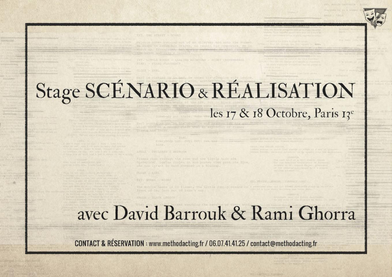 """Stage SCÉNARIO & RÉALISATION<br />Method Acting Center<br />Initiation à l'écriture et la réalisation de films pour le Cinéma.<br /><br />« Il s'agit ici de faire des films pour raconter quelque chose<br />et non de raconter n'importe quoi pour faire des films. »<br />David Barrouk<br /><br />WEEKEND 17 & 18 Octobre<br />de 15h à 20h,<br />au 93 Avenue d'Italie, Paris 13e<br />Avec David Barrouk,<br />Scénariste, Réalisateur & Producteur, Auteur de Stan ou le Solfège de l'Acting,<br />Fondateur & coach de Method Acting Center.<br />& Rami Ghorra,<br />Scénariste, Réalisateur, Monteur, Chef Opérateur et Coach.<br /><br />Sur la partie Scénario, vous découvrez les bases de l'écriture dramaturgique :<br />- Pourquoi écrit-on ? Qu'est-ce que la dramaturgie ?<br />- Comment explorer ce que l'on a à exprimer ?<br />- ... Et comment le faire avec maestria ?<br />- Comment créer un personnage multidimensionnel ?<br />- Dans quelle """"catégorie"""" mon histoire se situe t-elle ?<br />- Quel est son thème, le point de vue de mon histoire ?<br />- Qu'est-ce qu'une structure et comment la créer ?<br />Sur la partie Réalisation, vous appréhendez les bases de la réalisation :<br />- La pré-production : l'univers visuel et sonore, la « production design ». Comment définir<br />l'identité d'un écrit, développer la note de réalisation, rendre en adéquation réalisation - budget - faisabilité.<br />- Comment trouver votre style, votre patte, votre empreinte digitale artistique, plutôt que « faire des films de spectateurs »<br />- Le travail de répétition/préparation avec les acteurs<br />- La relation du réalisateur au sens de l'image et du son : le découpage technique et artistique, la mise en réel de vos écrits<br /><br />Si, à la suite de ce stage weekend, vous souhaitez continuer la formation à l'année<br />Scénario/Réalisation, vous pourrez intégrer la formation à partir de la session n°2 sur 15,<br />session qui aura lieu le Samedi 31 Octobre. Le prix du stage 160€ sera alors<br />ex"""