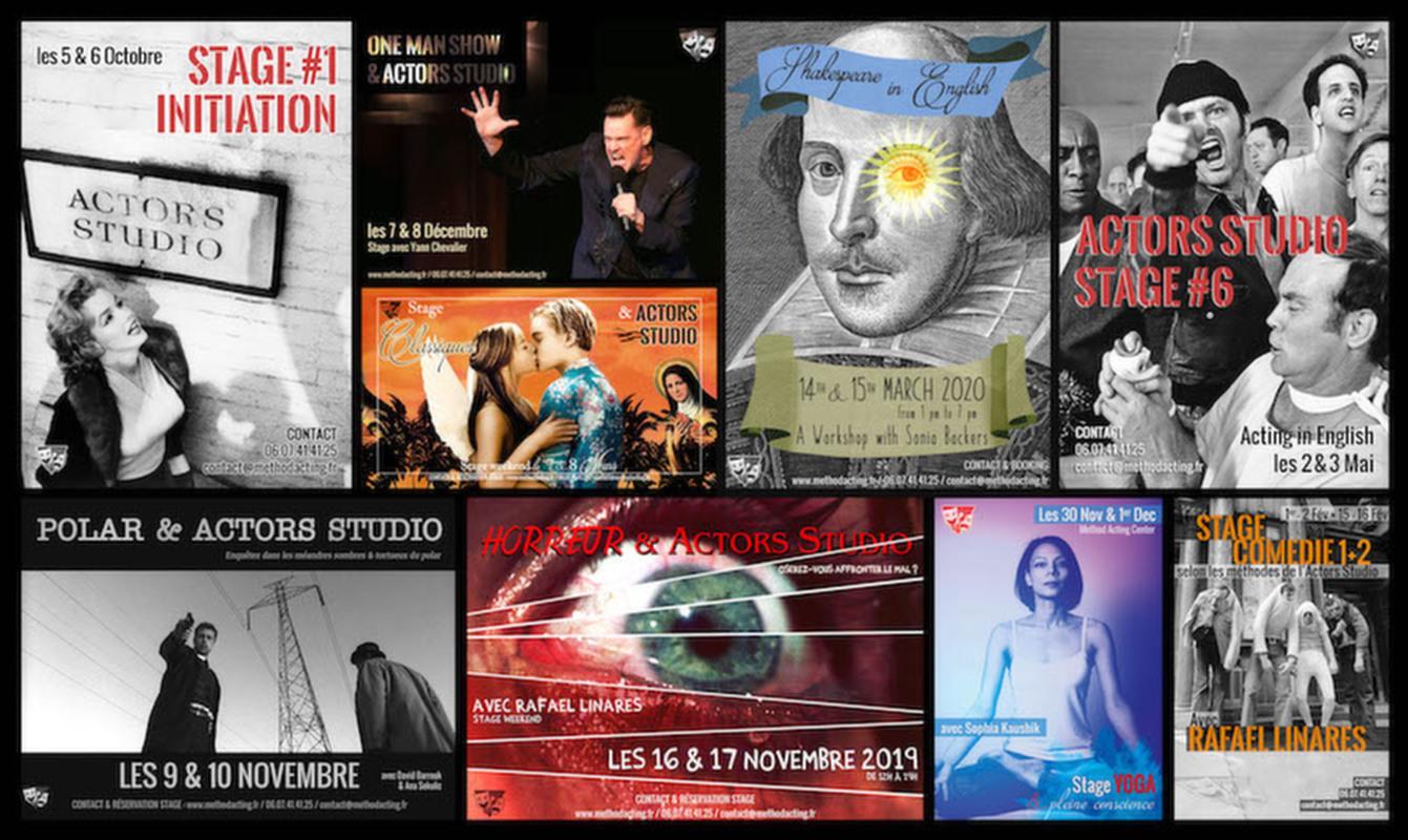 Stages Actors Studio - Method Acting Center Paris<br />Programme 2019/2020<br /><br />Élaborée par Constantin Stanislavski puis popularisée par le légendaire Actors Studio de New-York, la «Method Acting» a littéralement révolutionné le monde de l'acteur, au théâtre comme au cinéma.Il ne s'agit pas ici de vaguement copier la vie : il s'agit véritablement d'y créer la vie ! <br /><br />Method Acting Center vous propose un programme de 6 stages week-end consacrés aux bases de la célèbre «méthode», ainsi que des stages thématiques tout au long de l'année. Grâce à ces initiations courtes mais intensives, vous explorez les nombreux «outils» de la méthode par des exercices simples et concrets.<br /><br />CALENDRIER 2019/2020<br />Stage ACTORS STUDIO n°1 : Initiation, weekend du5 & 6 Octobre<br />Stage THÉMATIQUE : Scénario & Réalisation, weekend du 19 & 20 Octobre<br />Stage THÉMATIQUE : Comédie Musicale, Initiation au Cabaret, semaine du 28 Octobre au 01 Novembre<br />Stage THÉMATIQUE : Acting in English (Scene Study), weekend du 2 & 3 Novembre<br />Stage THÉMATIQUE : Polar & Actors Studio, weekend du 9 & 10 Novembre<br />Stage THÉMATIQUE : Horreur & Actors Studio, weekend du 16 & 17 Novembre<br />Stage ACTORS STUDIO n°2 : Approche d'une Scène, weekend du 23 & 24 Novembre<br />Stage THÉMATIQUE : Yoga & Pleine Conscience, weekend du 30 Novembre & 1er Décembre<br />Stage THÉMATIQUE : One Man Show & Actors Studio, weekend du 7 & 8 Décembre<br />Stage ACTORS STUDIO n°3 : Composition du Personnage, weekend du 18 & 19 Janvier<br />Stage THÉMATIQUE : Comédie 1 + 2, weekends du 1er & 2 Février + 15 & 16 Février<br />Stage ACTORS STUDIO n°4 : Face Caméra, weekend du 22 & 23 Février<br />Stage THÉMATIQUE : Classiques & Actors Studio, weekend du 7 & 8 Mars<br />Stage THÉMATIQUE : Shakespeare & Actors Studio, weekend du 14 & 15 Mars<br />Stage ACTORS STUDIO n°5 : Casting & Marché Professionnel, weekend du 28 & 29 Mars<br />Stage ACTORS STUDIO n°6 : Acting in English, weekend du 2 & 3