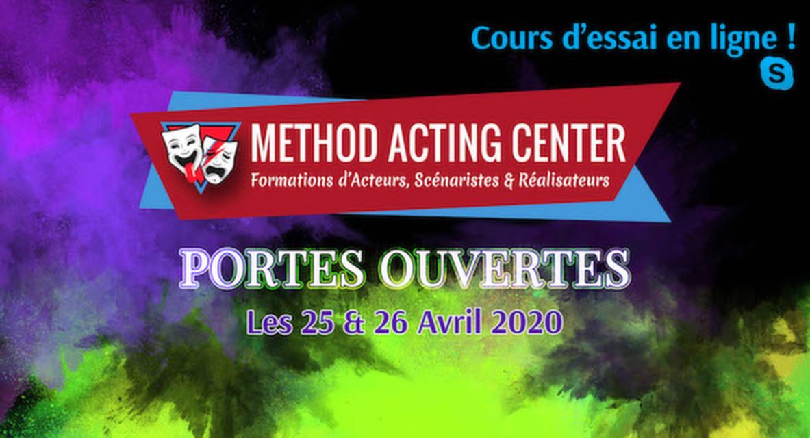 Portes Ouvertes 25 et 26 AVRIL 2020 - Spécial confinement !<br />Cours d'essais gratuits en ligne<br /><br />Method Acting Center, formations d'Acteurs, Scénaristes & Réalisateurs,<br />vous ouvre pour la première fois ses Portes en Virtuel !<br /><br />LES 25 & 26 AVRIL 2020<br />de 15h00 à 19h00,<br />#restezchezvous<br /><br />Cours d'essais interactifs et en direct, où vous pourrez échanger avec le coach<br />et l'équipe encadrante de Method Acting Center.<br /><br />COURS D'ESSAI POSSIBLES EN LIGNE : <br />ACTORS STUDIO<br />SCÉNARIO & RÉALISATION<br /><br />FORMATIONS 2020/2021 : <br />ACTORS STUDIO / ACTING in ENGLISH / SCÉNARIO & RÉALISATION /<br />ACTING on CAMERA / IMPROVISATION / CHANT / DANSE /<br />COMÉDIE MUSICALE / COURS D'ANGLAIS / ACTING pour ADOS / <br /><br />Début des cours : Lundi 21 Septembre 2020<br /><br />NOTRE ENGAGEMENT QUALITÉ : <br />- Une approche bienveillante et pragmatique de la méthode<br />- Des cours non surchargés, la possibilité de passer très régulièrement vos scènes<br />- Des coaches en activité dans le milieu du cinéma et du spectacle<br />- Un suivi personnalisé et adapté à chaque profil d'acteur<br />- Une ambiance générale qui favorise l'entraide et non la compétition<br />- Une souplesse quand à vos obligations professionnelles<br />- Une équipe pédagogique à votre écoute pour vos doutes & questions<br />- Des salles adaptées à chaque type d'atelier<br />- La possibilité de répéter gratuitement vos scènes dans nos locaux<br /><br />INFO & RÉSERVATION : <br />Chaque cours sera limité en nombre de personnes,merci donc de réserver à l'avance !<br />Cet essai est gratuit et sans engagement mais doit être motivé par un réel intérêt pour nos formations.<br />https://www.methodacting.fr/portes-ouvertes-avril-2020-special-confinement/<br /><br />CONTACT : <br />06 07 41 41 25<br />contact@methodacting.fr<br />www.methodacting.fr<br /><br />#actorsstudio #methodacting #methodactingcenter #portesouvertes #formationacteur #acting #
