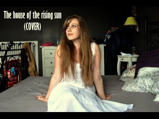 The house of the rising sun - The Animals (COVER by Alix G.)
