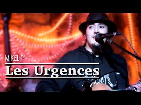 Mikel P - Les Urgences (live @Highlander)