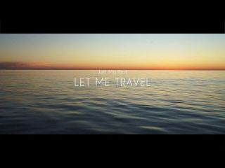 Jeff Mailfert - Let Me Travel