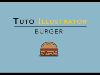 TUTO adobe Illustrator - DESSINER un BURGER