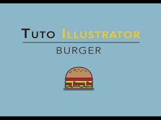 TUTO adobe Illustrator - DESSINER un BURGER