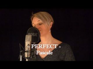♫ Perfect - ED SHEERAN  ♫ (Cover by Pascale )