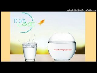 TOM LAVIE - TOUT SIMPLEMENT