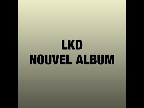 LKD - Présentation du nouvel album (2018)