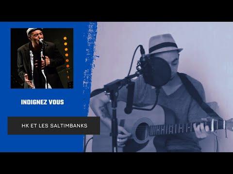 HK et Les saltimbanks -  Indignez vous ( Cover by ESPERANZO )