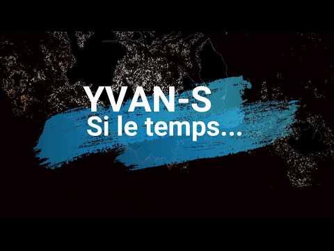 YVAN S -  Si le Temps (Paroles & Musique Yves Lambert)