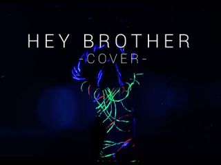 Hey Brother (Aroze Cover)