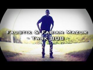 """""""Faustix & Fabian Mazur - Twrk 808"""" by Alex.T"""