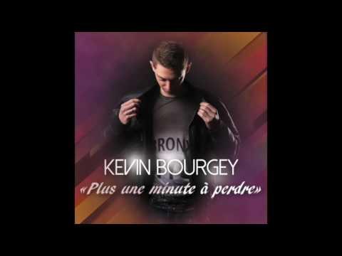 Kévin Bourgey - Plus une minute à perdre (Radio Edit 2016)