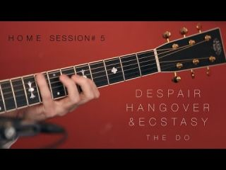 Despair, Hangover & Ecstasy THE DO - Home Session #5 (ARCHIBALD Cover)