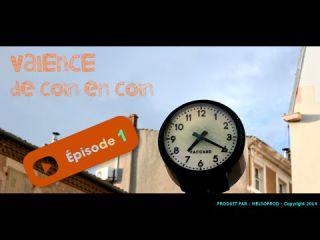 Valence de Coin en Coin - MELSOPROD - Micro Serie - Episode 1